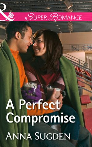 A Perfect Compromise (Mills & Boon Superromance) (The New Jersey Ice Cats, Book 4)