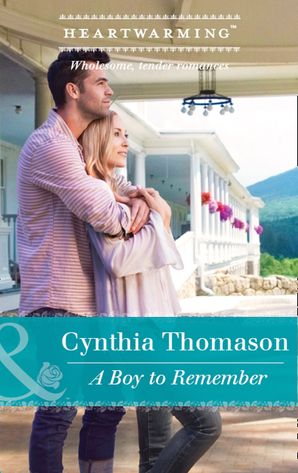 A Boy To Remember (Mills & Boon Heartwarming) (The Daughters of Dancing Falls, Book 1) eBook  by Cynthia Thomason