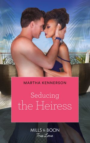 Seducing The Heiress (Mills & Boon Kimani) (The Blake Sisters, Book 2) eBook  by Martha Kennerson