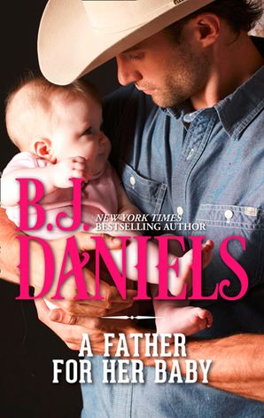 A Father For Her Baby by B J  Daniels - eBook | HarperCollins
