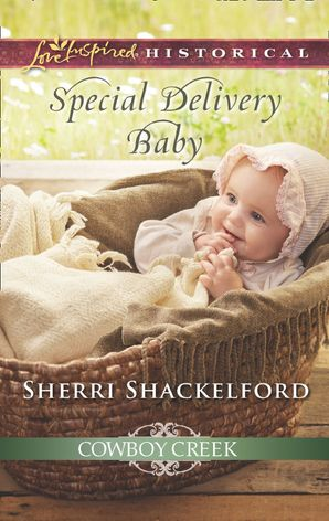 Special Delivery Baby (Mills & Boon Love Inspired Historical) (Cowboy Creek, Book 2) eBook  by Sherri Shackelford