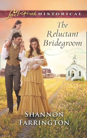 The Reluctant Bridegroom (Mills & Boon Love Inspired Historical)