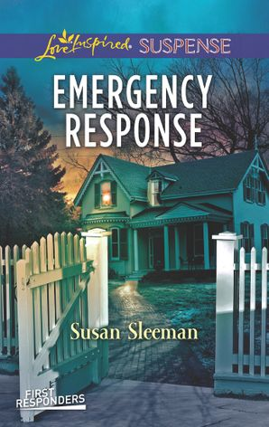 Emergency Response (Mills & Boon Love Inspired Suspense) (First Responders, Book 4) eBook  by Susan Sleeman