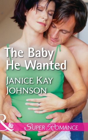 the-baby-he-wanted-mills-and-boon-superromance-brothers-strangers-book-2
