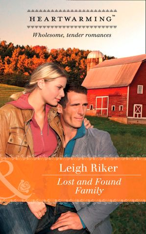 Lost And Found Family (Mills & Boon Heartwarming) eBook  by Leigh Riker
