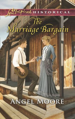 The Marriage Bargain (Mills & Boon Love Inspired Historical)