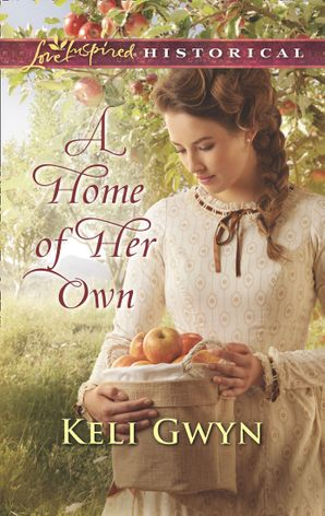 A Home Of Her Own (Mills & Boon Love Inspired Historical)