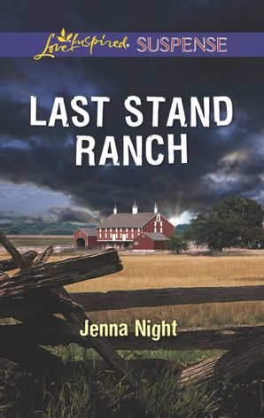 Last Stand Ranch (Mills & Boon Love Inspired Suspense) eBook  by Jenna Night