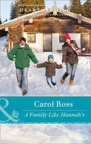 A Family Like Hannah's (Mills & Boon Heartwarming) (Seasons of Alaska, Book 4) eBook  by Carol Ross