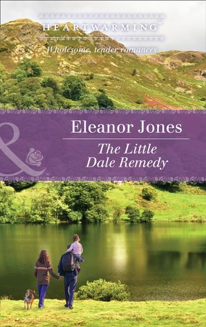 The Little Dale Remedy (Mills & Boon Heartwarming) (Creatures Great and Small, Book 3)