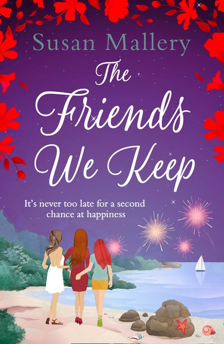 The Friends We Keep - Susan Mallery