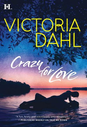 Crazy For Love (Mills & Boon M&B) eBook  by Victoria Dahl