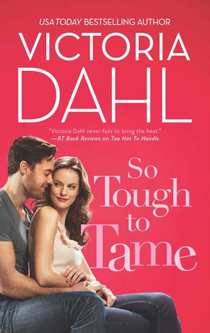 So Tough To Tame (Mills & Boon M&B) (Jackson Hole, Book 3) eBook  by Victoria Dahl