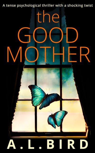 The Good Mother - A. L. Bird