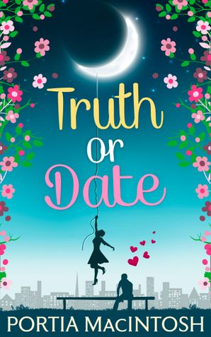 Truth Or Date eBook  by Portia MacIntosh