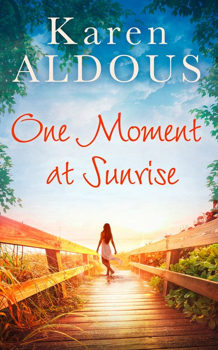 One Moment At Sunrise - Karen Aldous