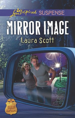 mirror-image-mills-and-boon-love-inspired-suspense-swat-top-cops-book-6