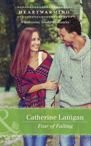Fear Of Falling (Mills & Boon Heartwarming) (Shores of Indian Lake, Book 5) eBook  by Catherine Lanigan