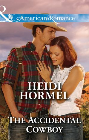 The Accidental Cowboy (Mills & Boon American Romance) (Angel Crossing, Arizona, Book 3)