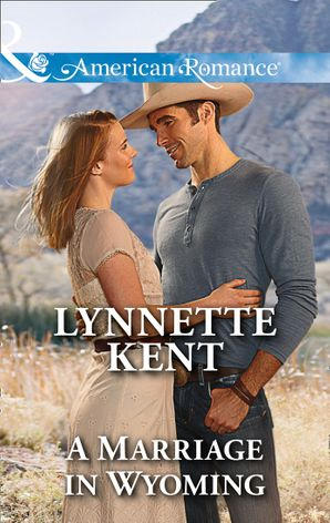 A Marriage In Wyoming (Mills & Boon American Romance) (The Marshall Brothers, Book 3)
