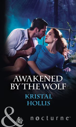 Awakened By The Wolf (Mills & Boon Nocturne) eBook  by Kristal Hollis