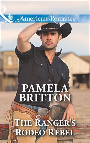 The Ranger's Rodeo Rebel (Mills & Boon American Romance) (Cowboys in Uniform, Book 3)