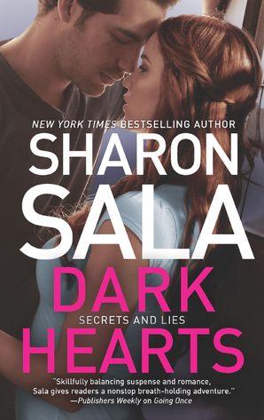 Dark Hearts (Secrets and Lies, Book 3) eBook  by Sharon Sala