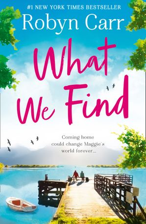 What We Find (Sullivan's Crossing, Book 1) eBook  by Robyn Carr