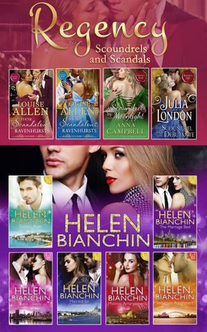 The Helen Bianchin And The Regency Scoundrels And Scandals Collections (Mills & Boon e-Book Collections) eBook  by Helen Bianchin