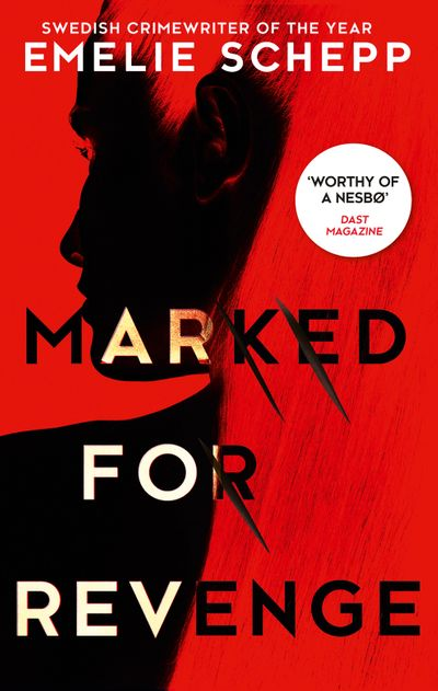 Marked For Revenge - Emelie Schepp