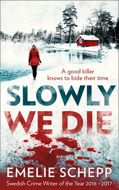 Slowly We Die - Emelie Schepp