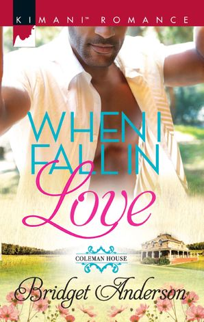 when-i-fall-in-love-mills-and-boon-kimani-coleman-house-book-1