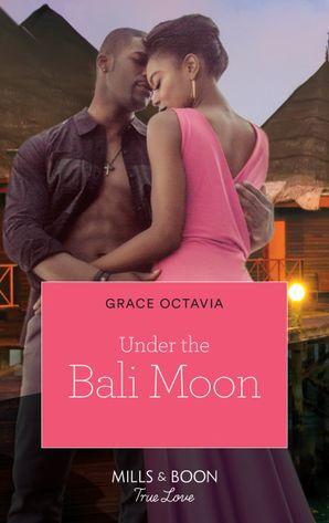 Under The Bali Moon (Mills & Boon Kimani)