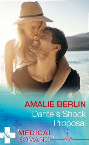 Dante's Shock Proposal (Mills & Boon Medical) (Hot Latin Docs, Book 4) eBook  by Amalie Berlin