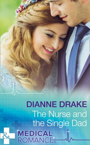 The Nurse And The Single Dad (Mills & Boon Medical) eBook  by Dianne Drake