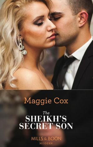 The Sheikh's Secret Son (Mills & Boon Modern) (Secret Heirs of Billionaires, Book 6) eBook  by Maggie Cox
