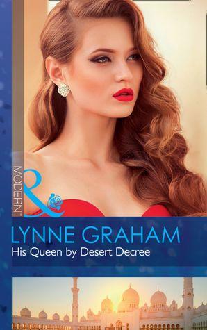 His Queen By Desert Decree (Mills & Boon Modern) (Wedlocked!, Book 89) eBook  by Lynne Graham