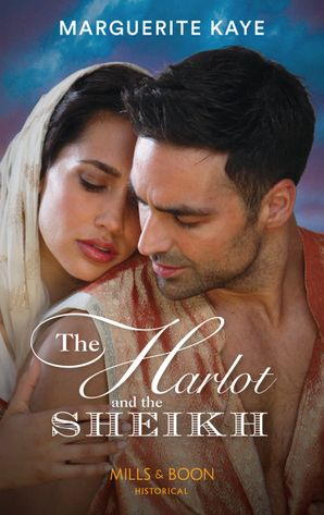 The Harlot And The Sheikh (Mills & Boon Historical) (Hot Arabian Nights, Book 3) eBook  by Marguerite Kaye