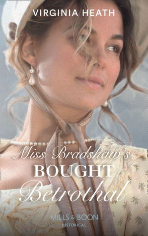 Miss Bradshaw's Bought Betrothal (Mills & Boon Historical) eBook  by