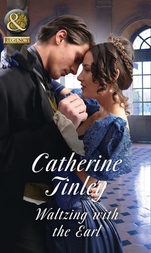 Waltzing With The Earl (Mills & Boon Historical) (The Chadcombe Marriages) eBook  by Catherine Tinley