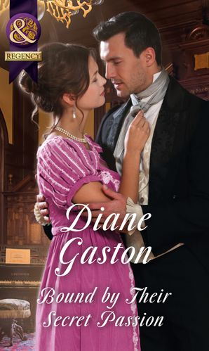 Bound By Their Secret Passion (Mills & Boon Historical) (The Scandalous Summerfields, Book 4) eBook  by Diane Gaston
