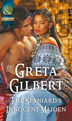 The Spaniard's Innocent Maiden (Mills & Boon Historical) eBook  by Greta Gilbert