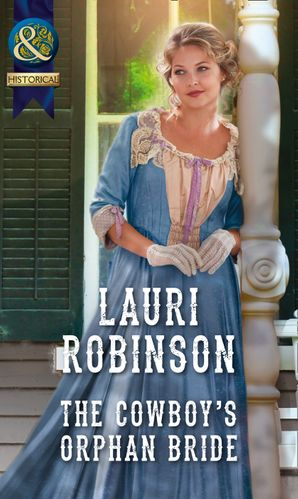 The Cowboy's Orphan Bride (Mills & Boon Historical) eBook  by Lauri Robinson