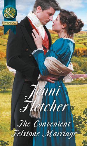 The Convenient Felstone Marriage (Mills & Boon Historical) eBook  by Jenni Fletcher