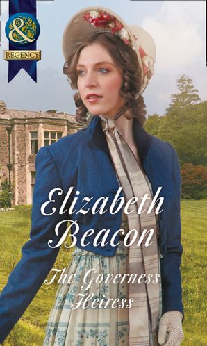 The Governess Heiress (Mills & Boon Historical) (A Year of Scandal, Book 6) eBook  by Elizabeth Beacon