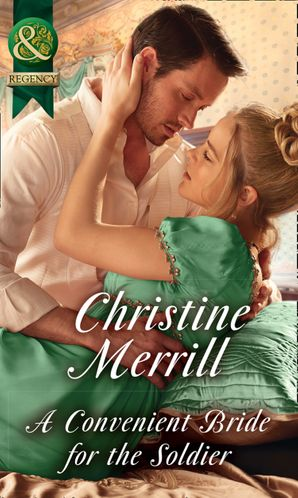 A Convenient Bride For The Soldier (Mills & Boon Historical) (The Society of Wicked Gentlemen, Book 1) eBook  by Christine Merrill
