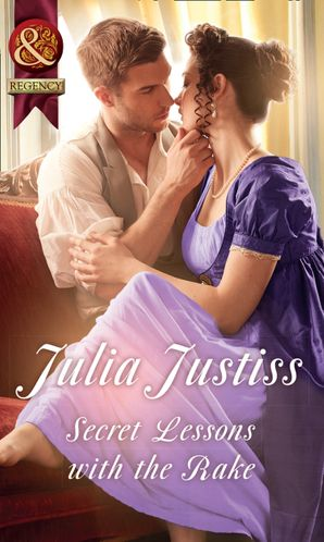 Secret Lessons With The Rake (Mills & Boon Historical) (Hadley's Hellions, Book 4) eBook  by Julia Justiss