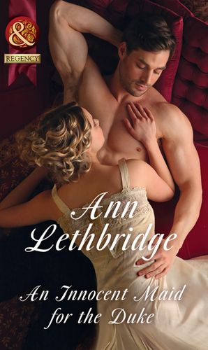 An Innocent Maid For The Duke (Mills & Boon Historical) (The Society of Wicked Gentlemen, Book 2) eBook  by Ann Lethbridge