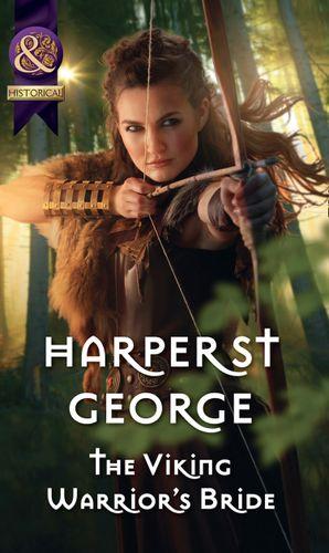The Viking Warrior's Bride (Mills & Boon Historical) (Viking Warriors, Book 4) eBook  by Harper St. George