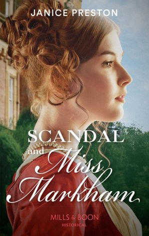 scandal-and-miss-markham-mills-and-boon-historical-the-beauchamp-betrothals-book-2